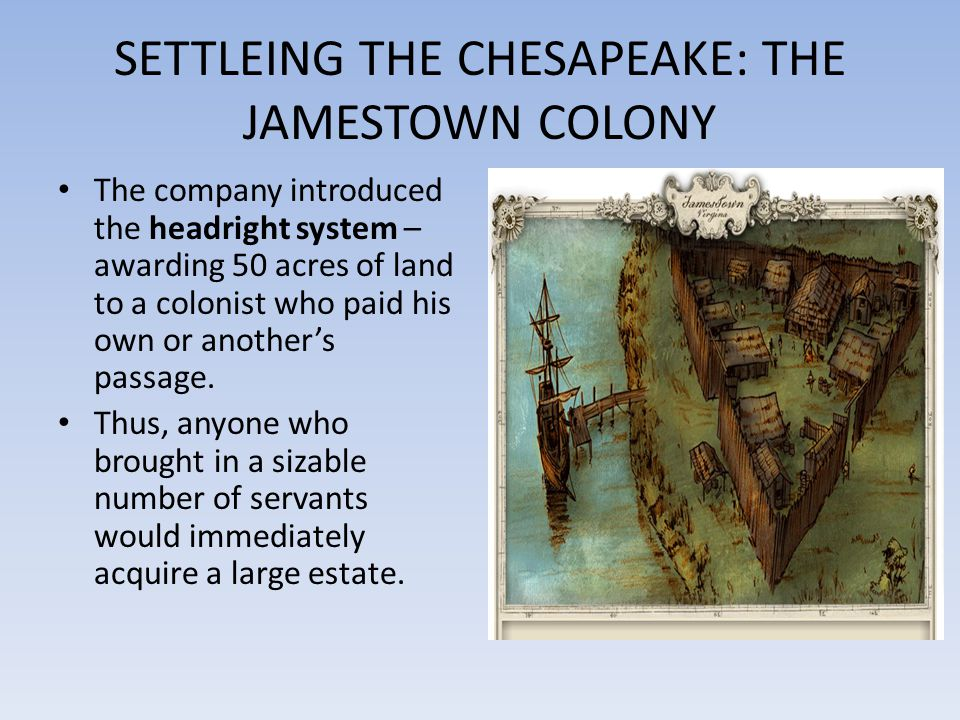SETTLEING THE CHESAPEAKE: THE JAMESTOWN COLONY