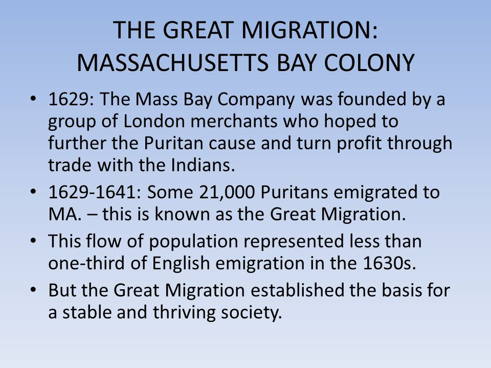 THE GREAT MIGRATION: MASSACHUSETTS BAY COLONY