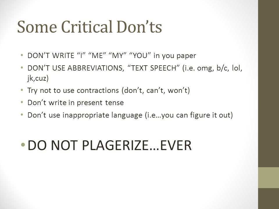 Some Critical Don'ts DO NOT PLAGERIZE…EVER