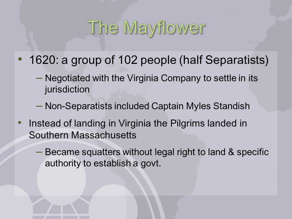 The Mayflower 1620: a group of 102 people (half Separatists)