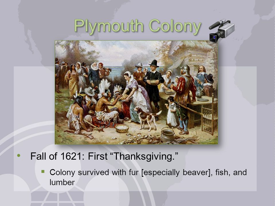 Plymouth Colony Fall of 1621: First Thanksgiving.