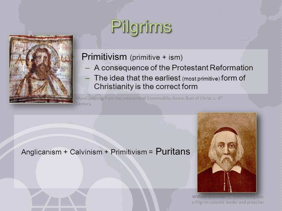 Anglicanism + Calvinism + Primitivism = Puritans