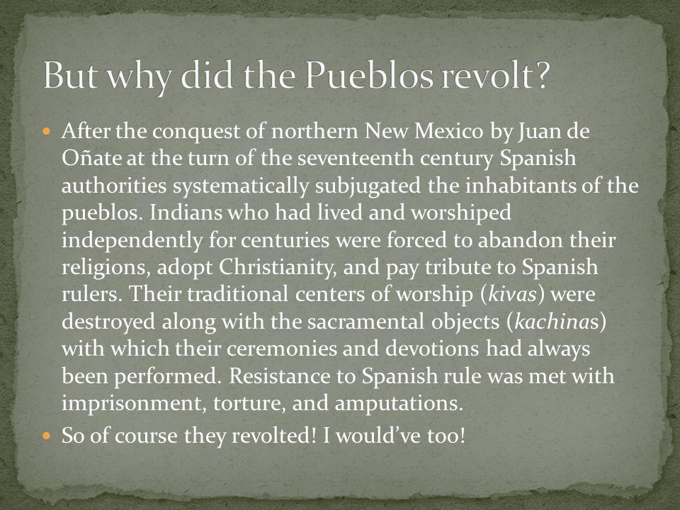 But why did the Pueblos revolt