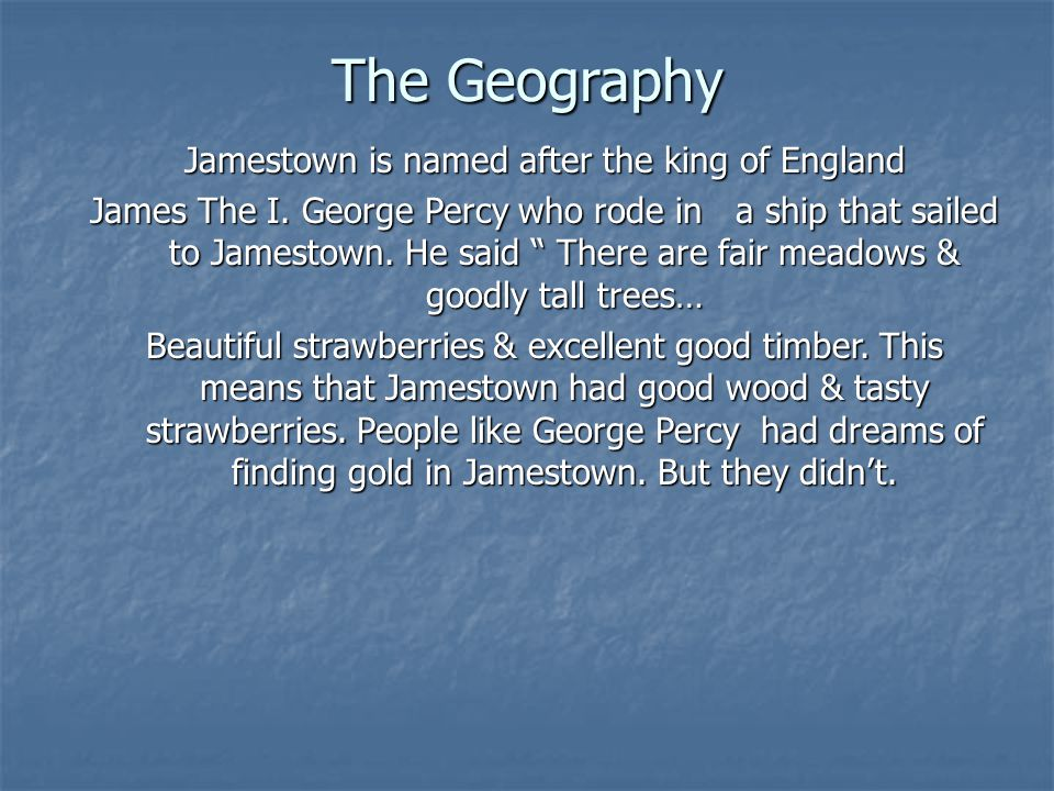 Jamestown is named after the king of England