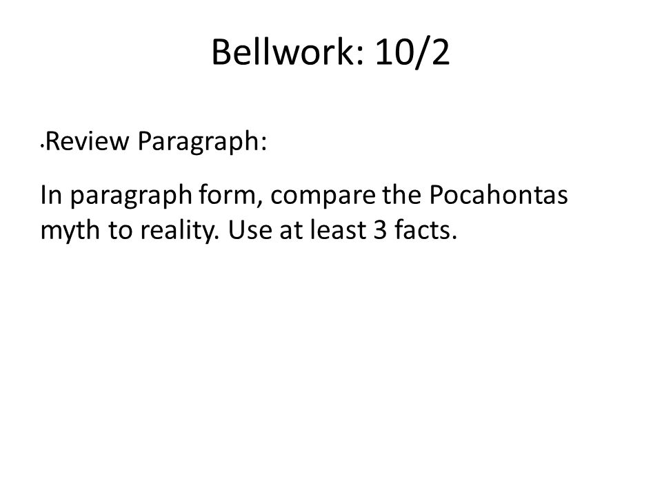 Bellwork: 10/2 Review Paragraph: