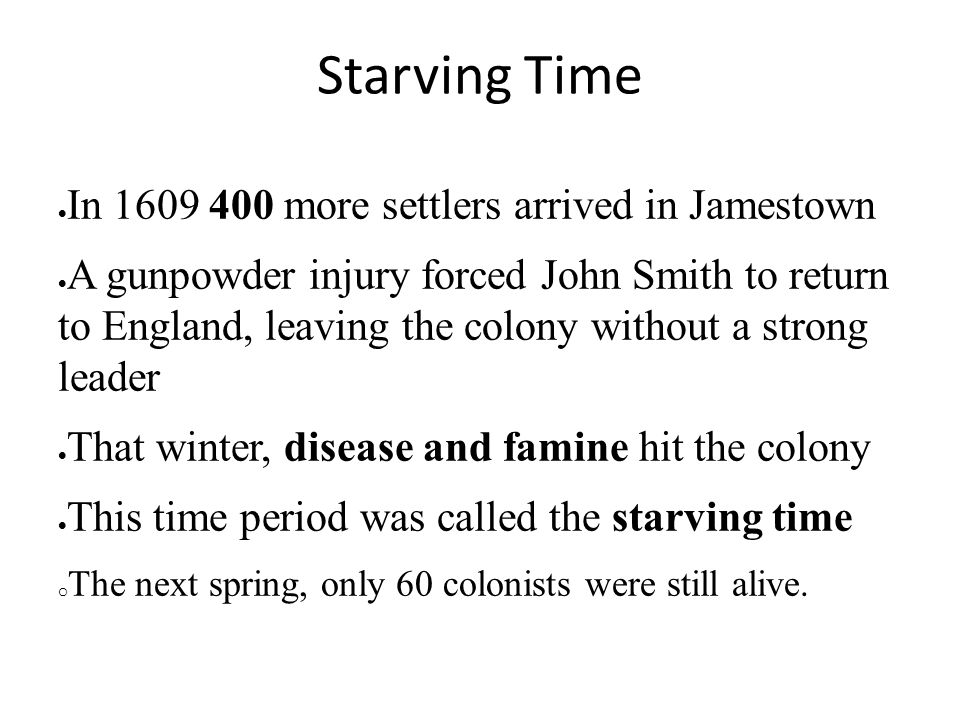 Starving Time In 1609 400 more settlers arrived in Jamestown