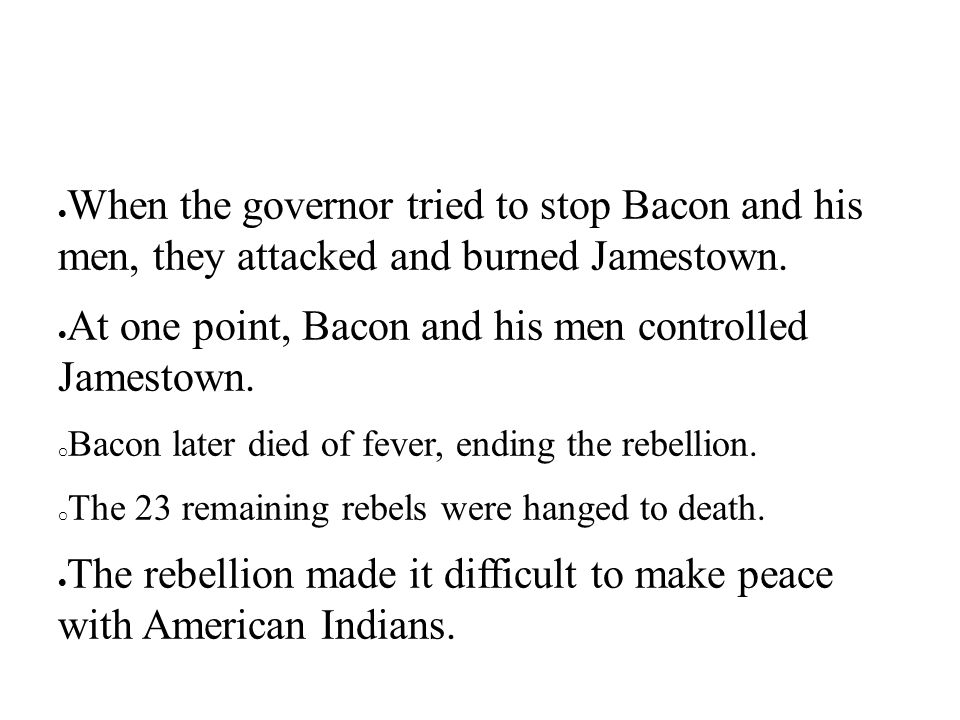 At one point, Bacon and his men controlled Jamestown.