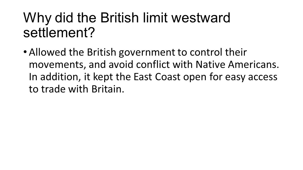 Why did the British limit westward settlement
