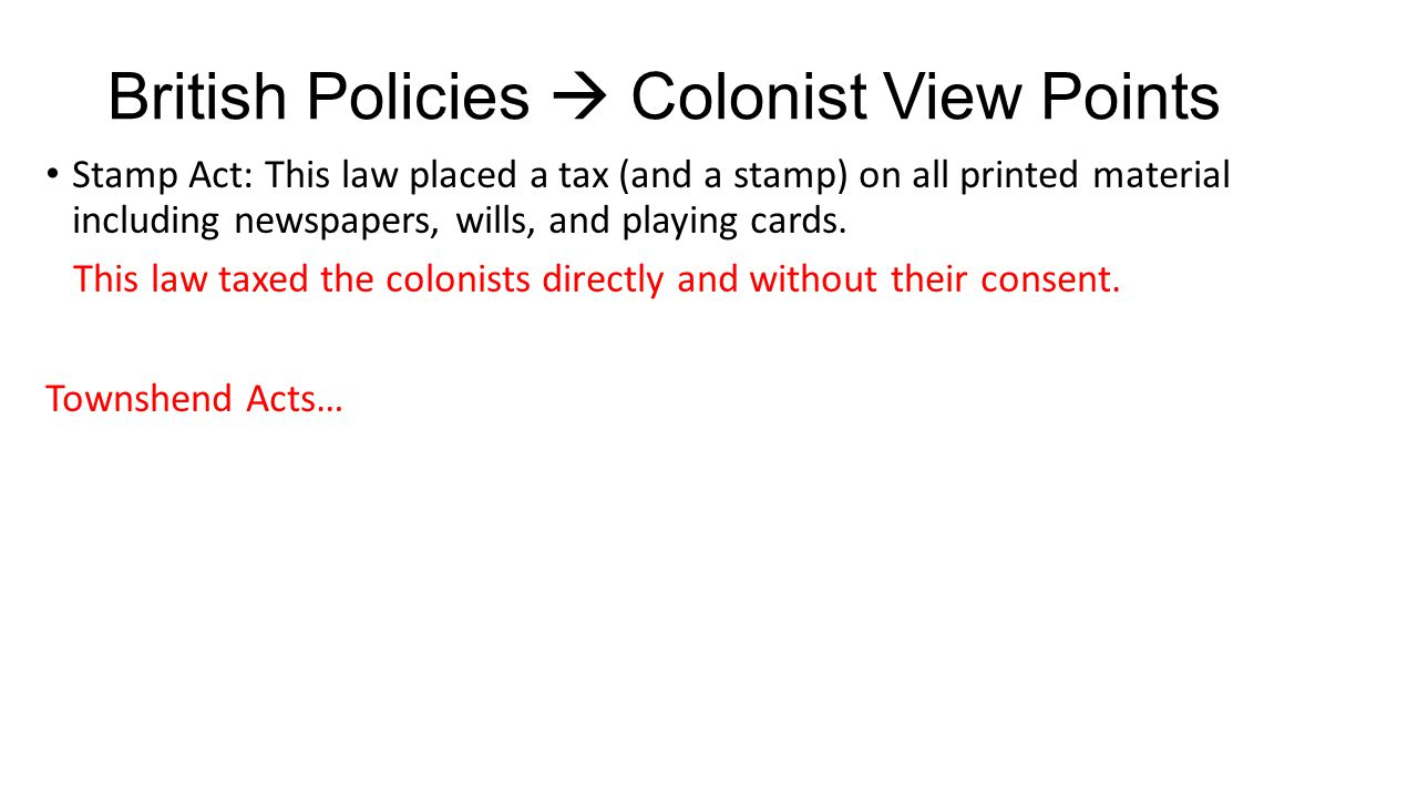 British Policies  Colonist View Points