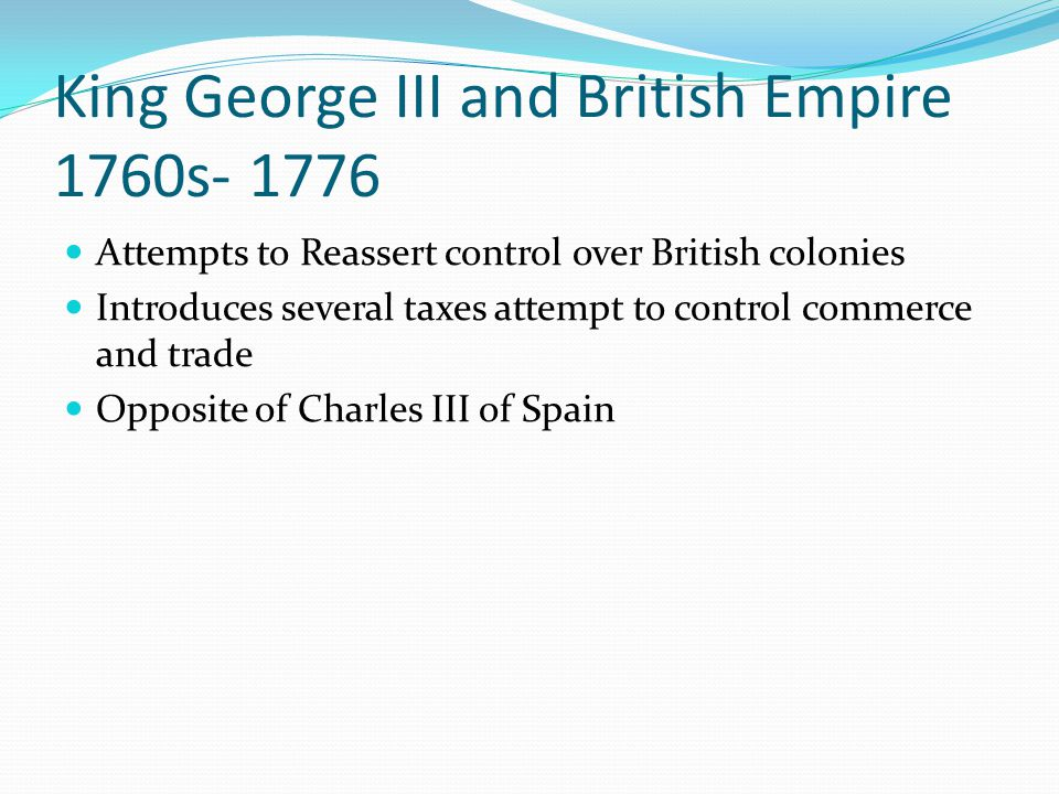 King George III and British Empire 1760s- 1776