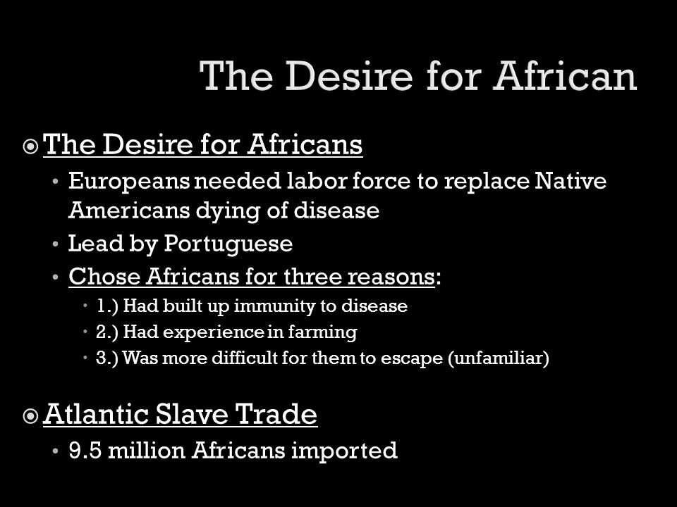 The Desire for African The Desire for Africans Atlantic Slave Trade