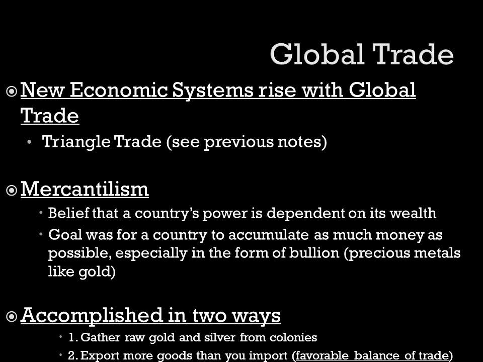 Global Trade New Economic Systems rise with Global Trade Mercantilism