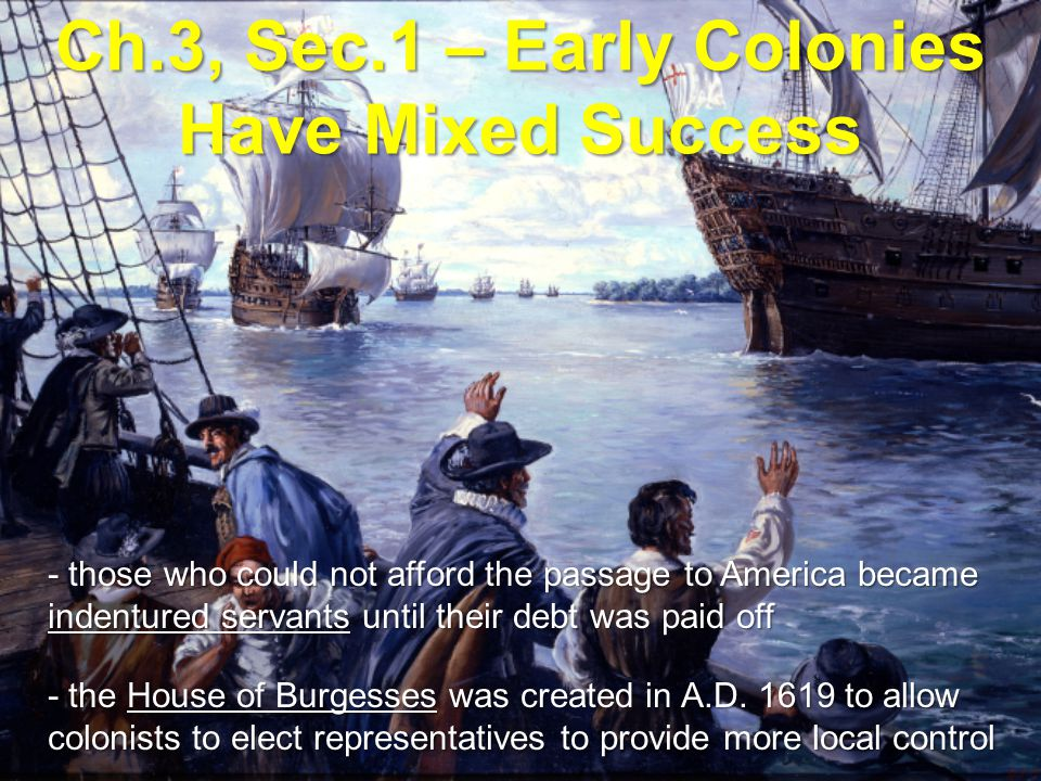 Ch.3, Sec.1 – Early Colonies Have Mixed Success
