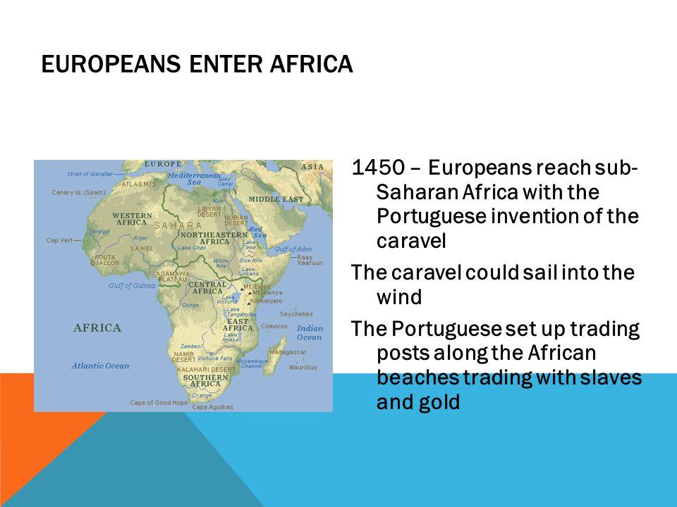 Europeans Enter Africa