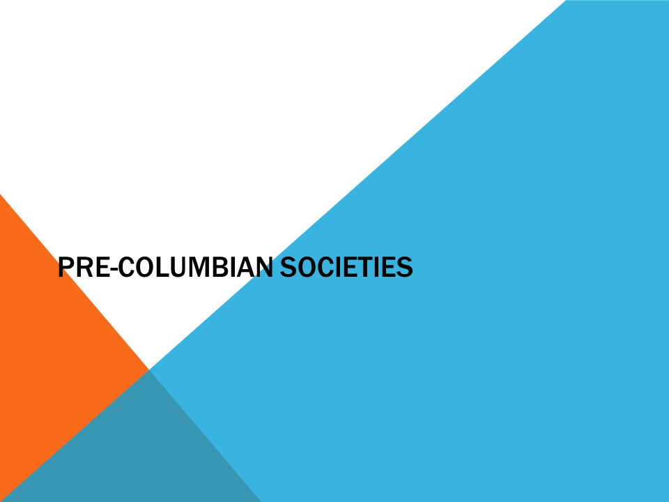 Pre-Columbian Societies