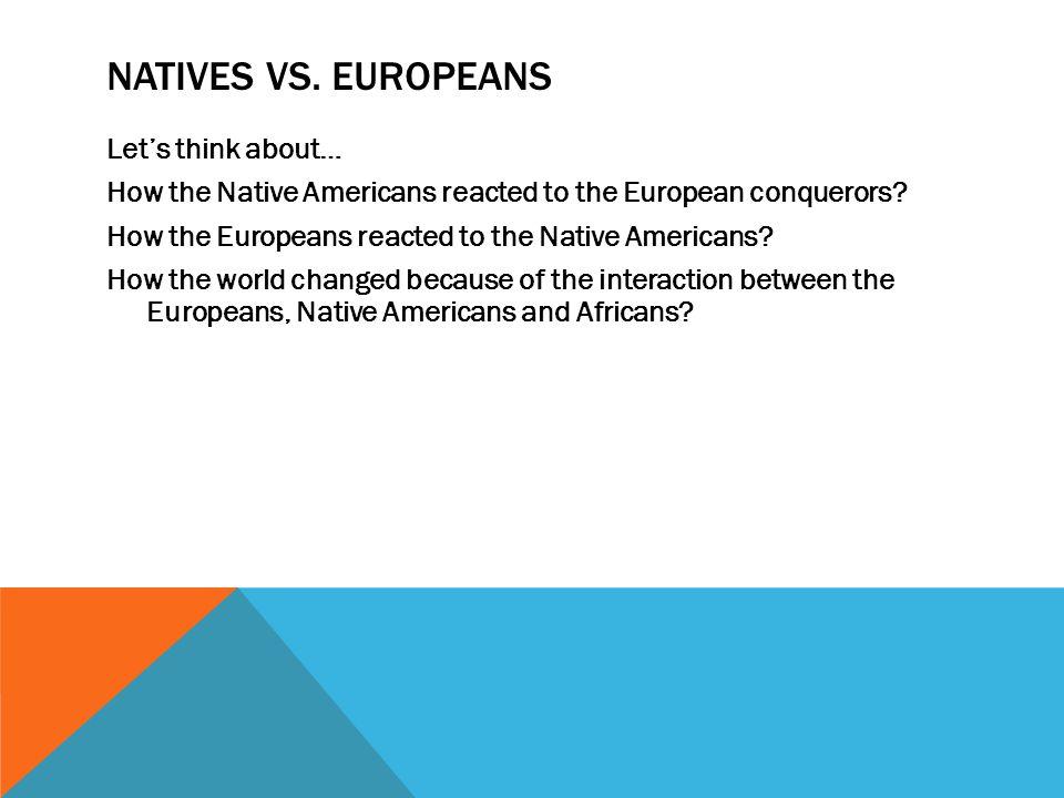 Natives vs. Europeans
