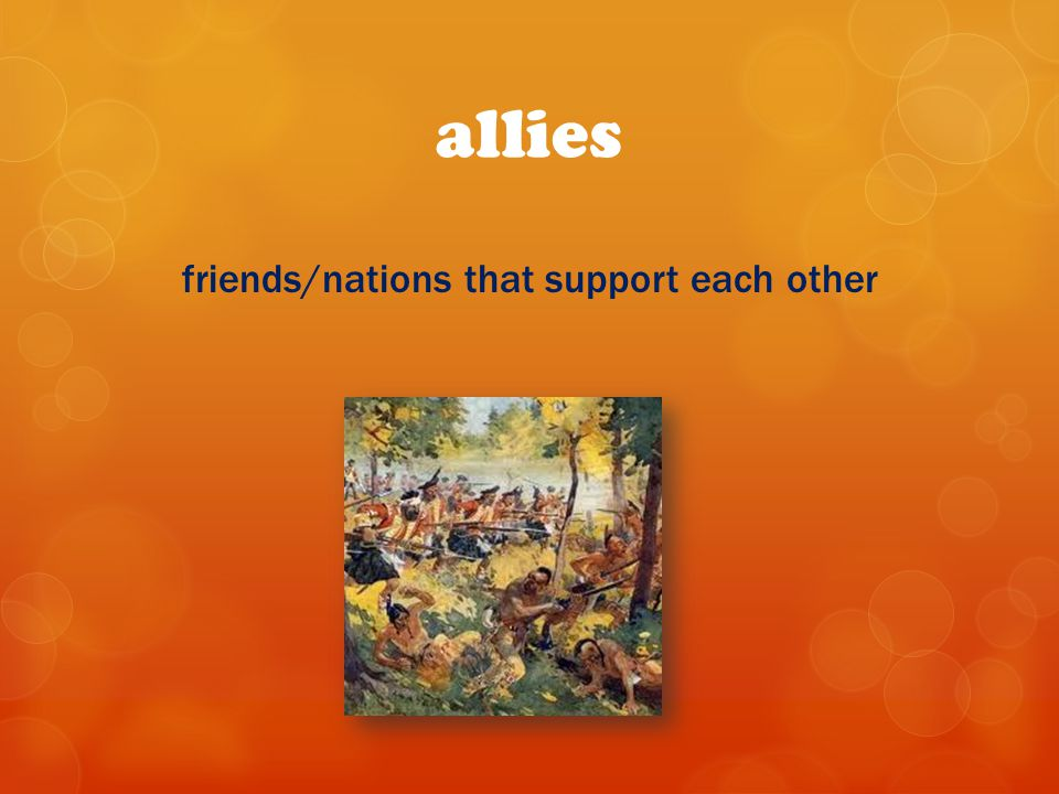 friends/nations that support each other