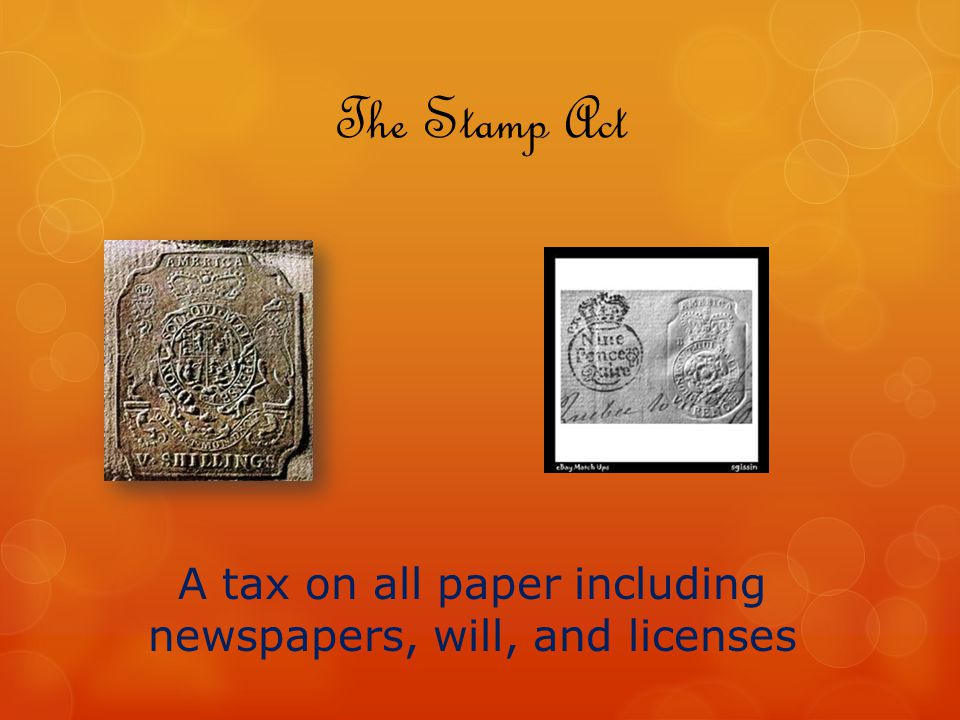 A tax on all paper including newspapers, will, and licenses