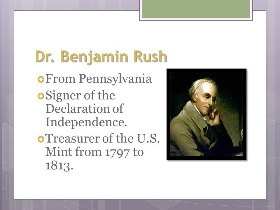Dr. Benjamin Rush From Pennsylvania