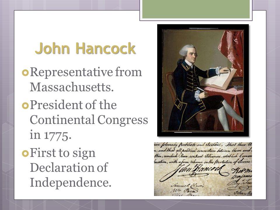 John Hancock Representative from Massachusetts.