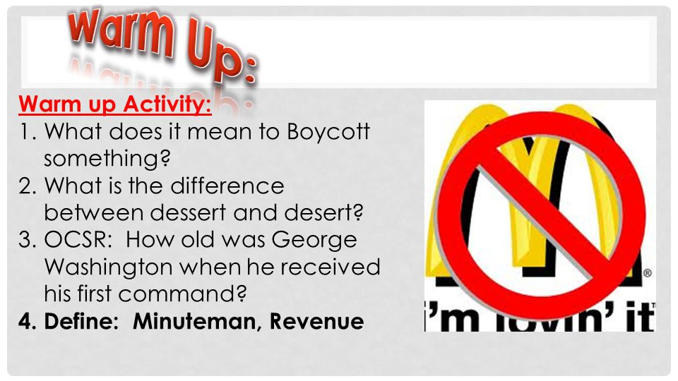 Warm Up: Warm up Activity: What does it mean to Boycott something