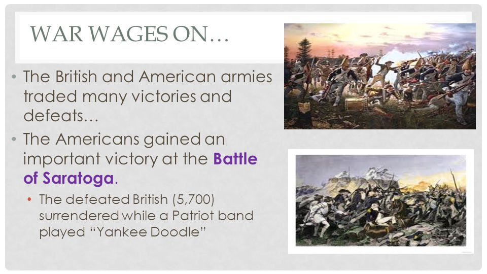 War wages on… The British and American armies traded many victories and defeats…