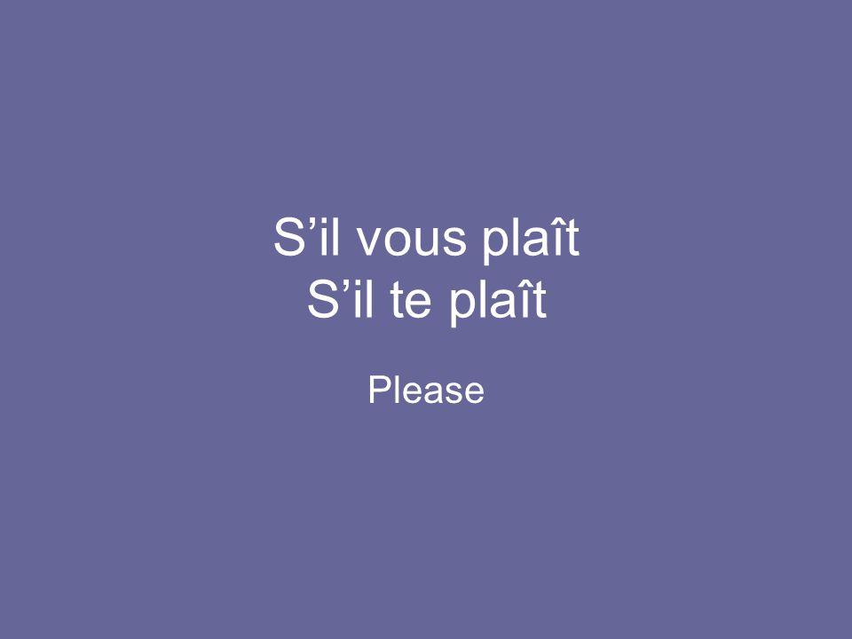 S'il vous plaît S'il te plaît