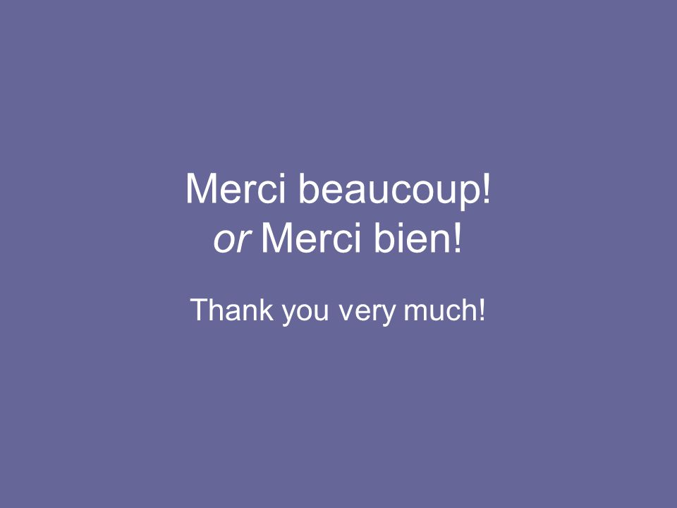 Merci beaucoup! or Merci bien!