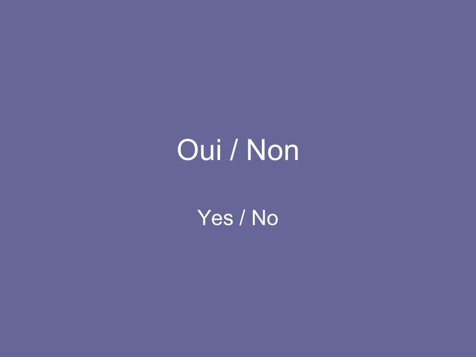 Oui / Non Yes / No