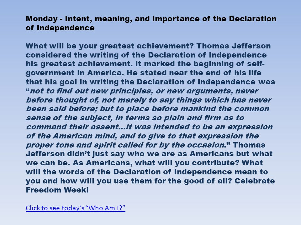Monday - Intent, meaning, and importance of the Declaration of Independence