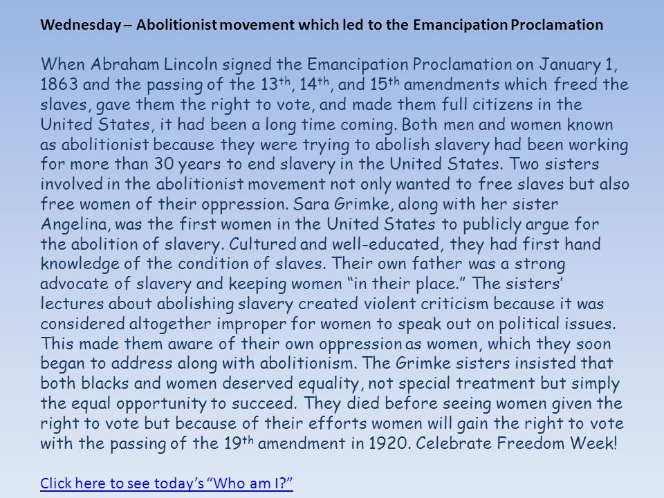 Wednesday – Abolitionist movement which led to the Emancipation Proclamation