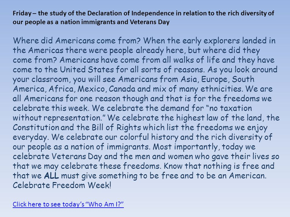 Friday – the study of the Declaration of Independence in relation to the rich diversity of our people as a nation immigrants and Veterans Day