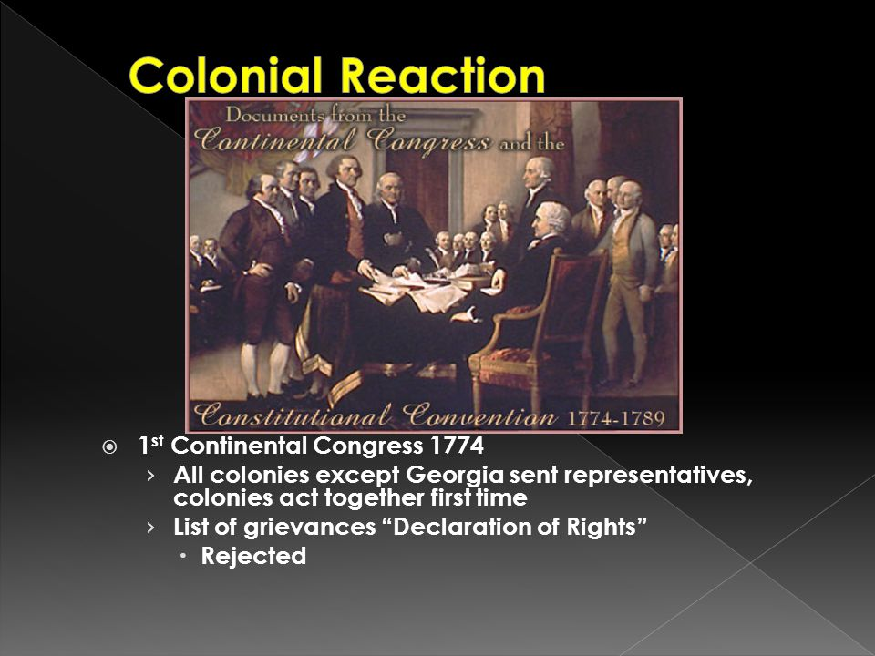 Colonial Reaction 1st Continental Congress 1774