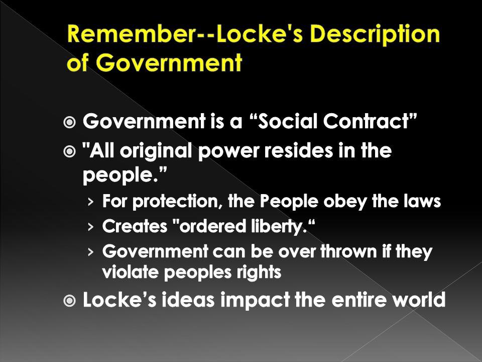 Remember--Locke s Description of Government