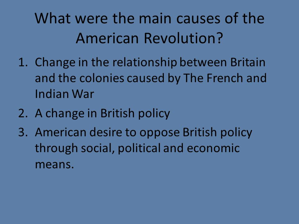 What were the main causes of the American Revolution