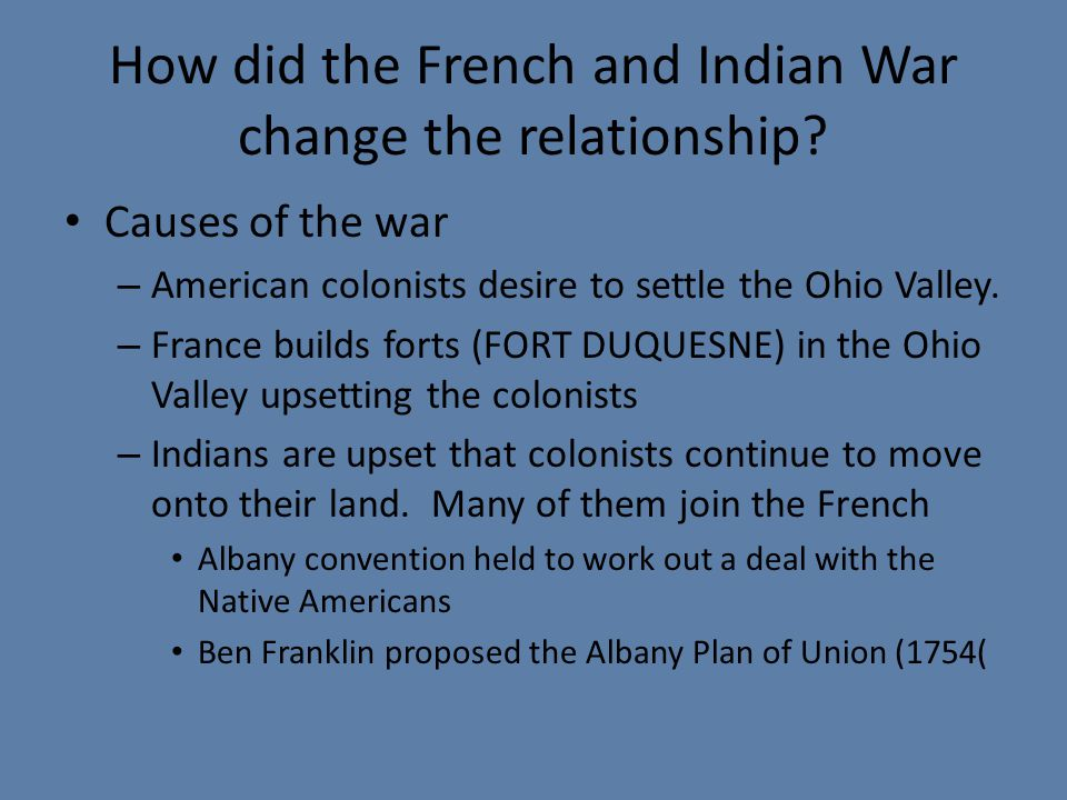 How did the French and Indian War change the relationship