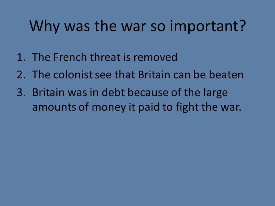 Why was the war so important