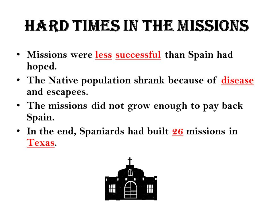Hard times in the missions