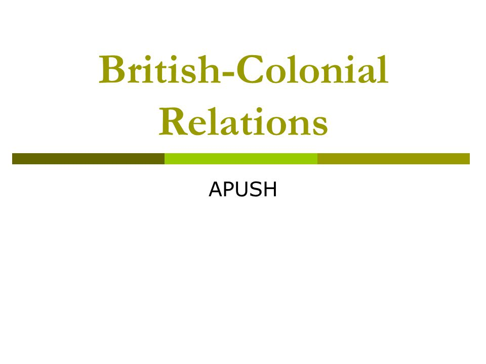 British-Colonial Relations