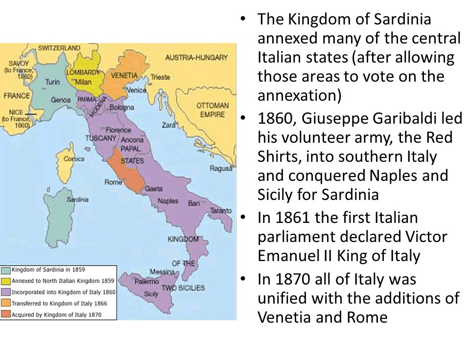 The Kingdom of Sardinia annexed many of the central Italian states (after allowing those areas to vote on the annexation)