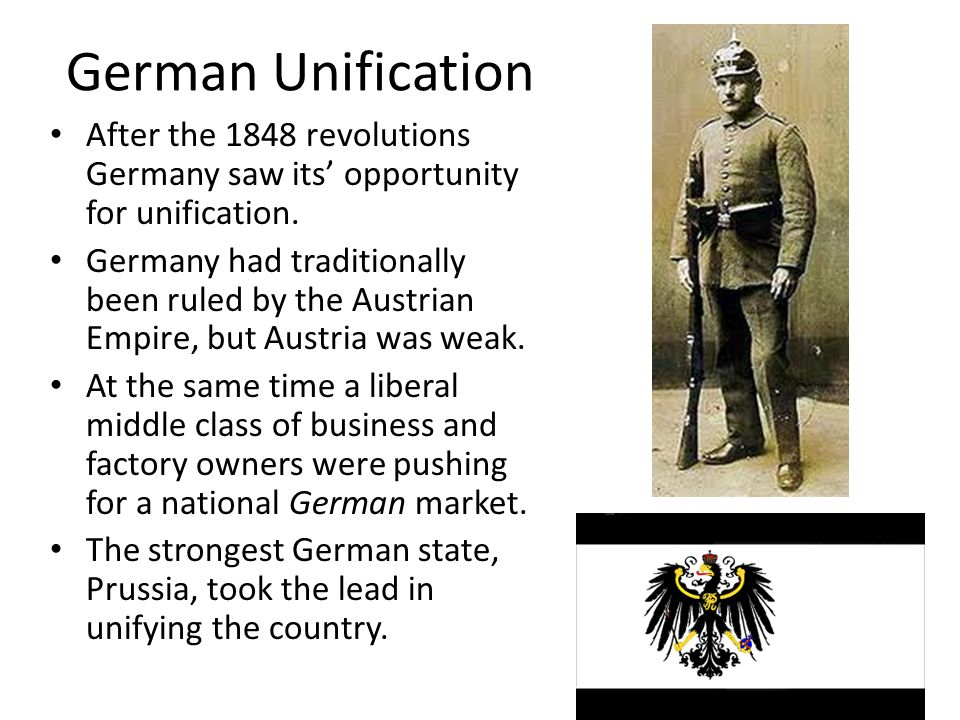 German Unification After the 1848 revolutions Germany saw its' opportunity for unification.