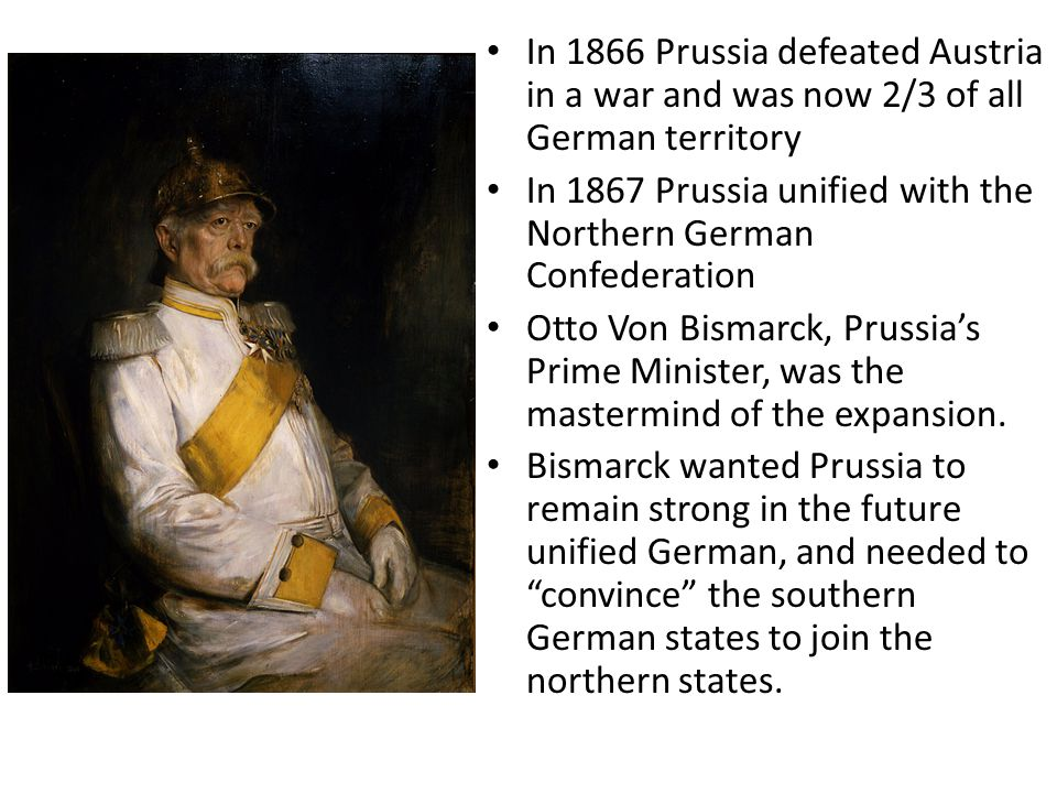 In 1866 Prussia defeated Austria in a war and was now 2/3 of all German territory