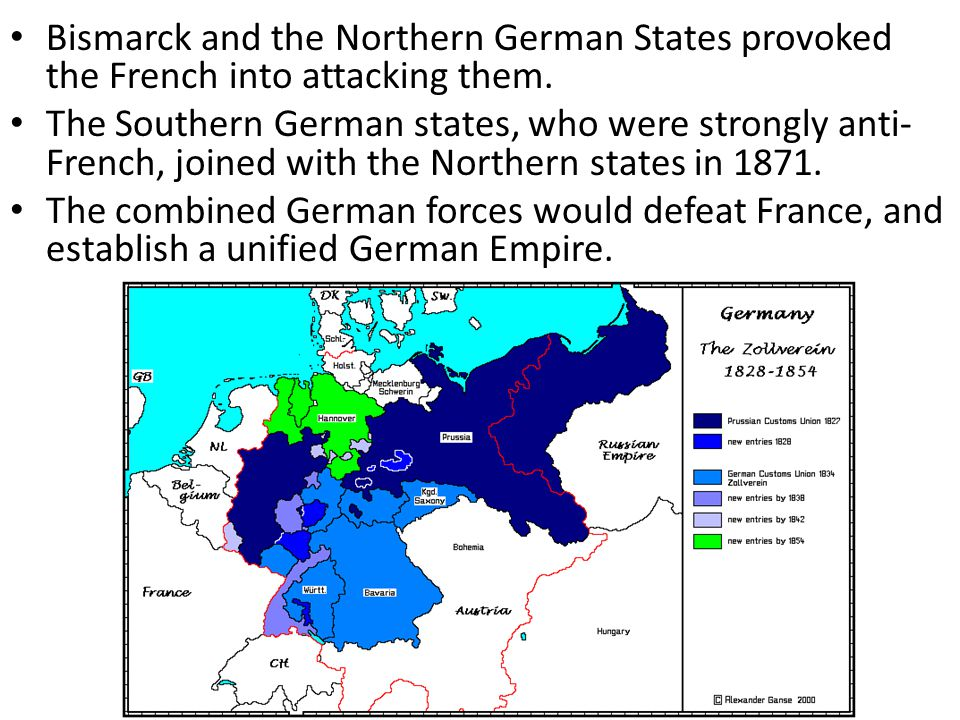 Bismarck and the Northern German States provoked the French into attacking them.