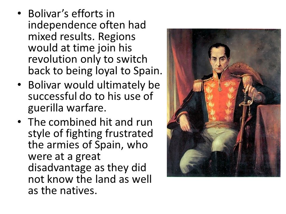 Bolivar's efforts in independence often had mixed results
