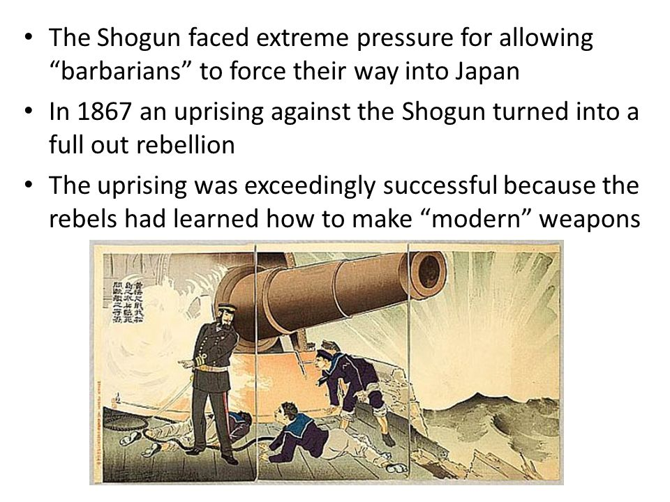 The Shogun faced extreme pressure for allowing barbarians to force their way into Japan