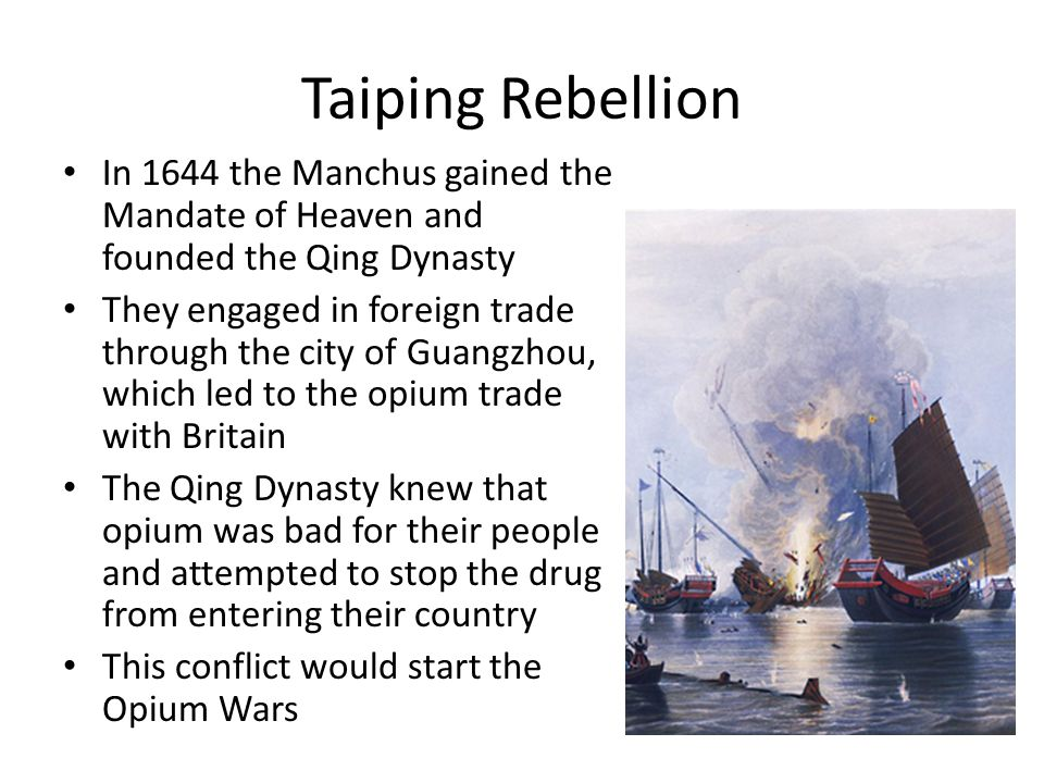 Taiping Rebellion In 1644 the Manchus gained the Mandate of Heaven and founded the Qing Dynasty.