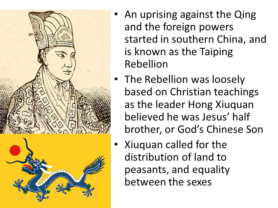 An uprising against the Qing and the foreign powers started in southern China, and is known as the Taiping Rebellion