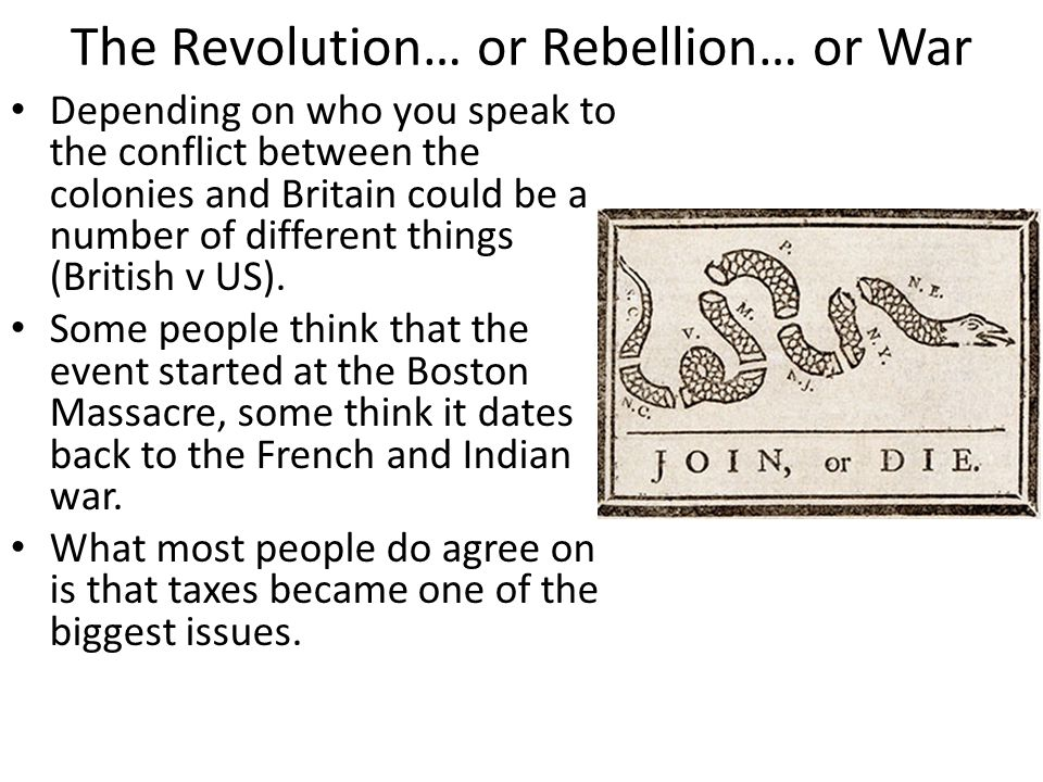 The Revolution… or Rebellion… or War
