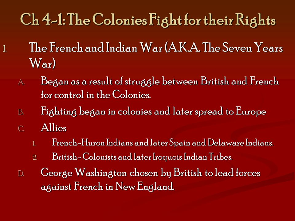 Ch 4-1: The Colonies Fight for their Rights