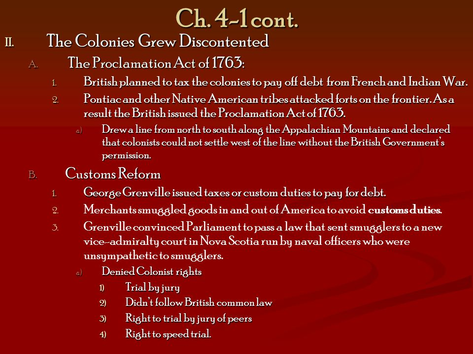 Ch. 4-1 cont. The Colonies Grew Discontented